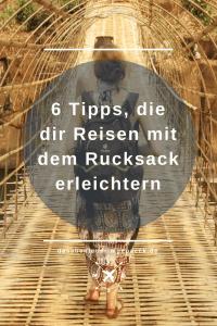 6 Tipps, die Rucksack-Reisen erleichtern - Das Reisen mit dem Rucksack ist echt praktisch. Damit es für dich auch bequem wird, habe ich für dich 6 Tipps zusammengestellt. Lies mehr darüber...