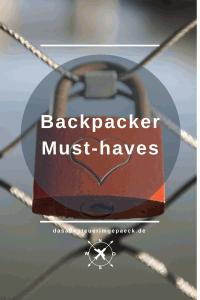 Backpacker Must-haves | Was ein du als Backpacker immer dabei haben solltest, erfährst du hier...