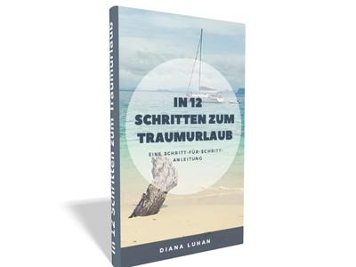"""E-Book """"In 12 Schritten zum Traumurlaub"""" - Cover"""