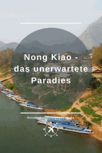 Nong Kiao - das unerwartete Paradies | Wie es dich an einen wunderbaren Ort, wie Nong Kiao, verschlagen kann, wenn du dich auf Reisen einfach mal treiben lässt, erzähle ich dir hier ...